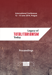 Proceedings of the international conference Legacy of Totalitarianism Today