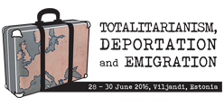 "International conference ""Totalitarianism, Deportation and Emigration"" on 28-30 June 2016 in Viljandi, Estonia"