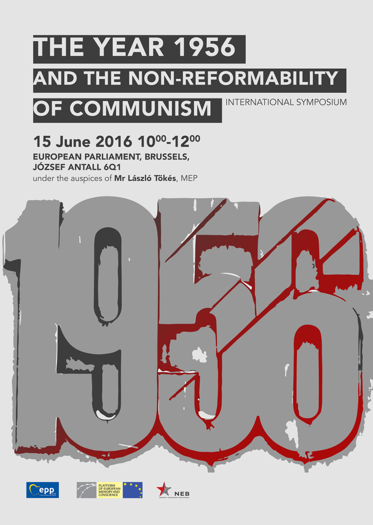 "Symposium ""The year 1956 and the non-reformability of Communism"" on 15 June 2016 in the European Parliament, Brussels"