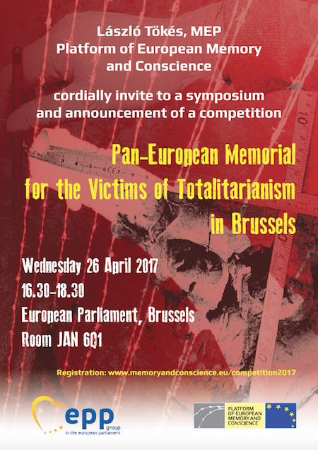 Invitation to a symposium in the European Parliament on 26 April 2017: Pan-European Memorial for the Victims of Totalitarianism in Brussels